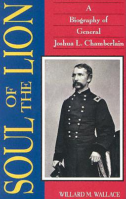 Image for Soul of the Lion: A Biography of General Joshua L. Chamberlain