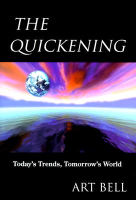 Image for The Quickening: Today's Trends, Tomorrow's World