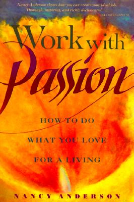 Image for Work With Passion: How to Do What You Love for a Living