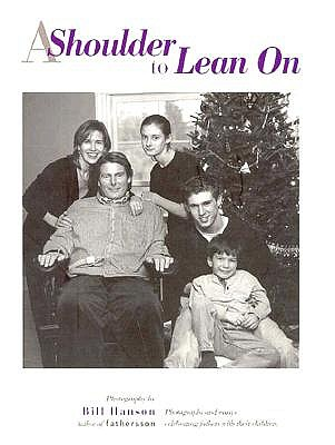 Image for A Shoulder To Lean On:  Photographs and Essays Celebrating Fathers with Their Children