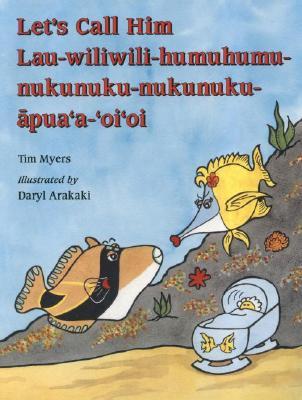 Image for Let's Call Him Lau-WiliWili-HumuHumu-Nukunuku-Nukunuku-Apua'a-'Oi'oi