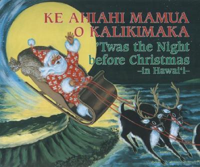 Image for Ke Ahiahi Mamua O Kalikimaka: 'Twas the Night before Christmas-in Hawai'i