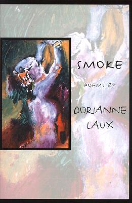 Smoke (American Poets Continuum: 62), Laux, Dorianne
