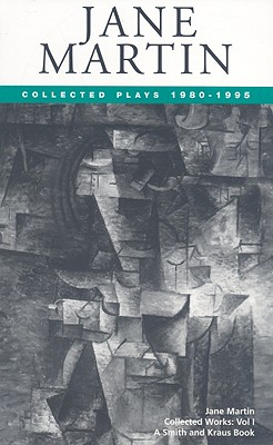 Jane Martin Collected Works Volume I: Collected Plays 1980-1995 - Paper, Jane Martin