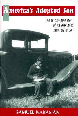 Image for America's Adopted Son: The Remarkable Story of an Orphaned Immigrant Boy