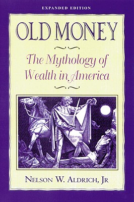 Image for Old Money: The Mythology of Wealth in America