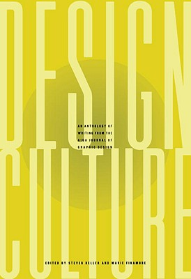 Design Culture: An Anthology of Writing from the AIGA Journal of Graphic Design, Heller, Steven; Finamore, Marie