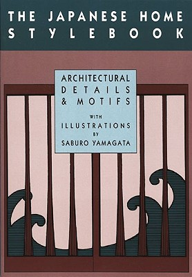 Image for The Japanese Home Stylebook: Architectural Details and Motifs