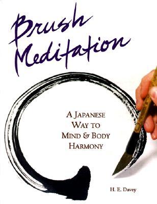 Image for Brush Meditation: A Japanese Way to Mind & Body Harmony