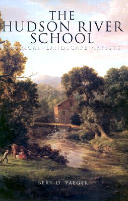 Image for The Hudson River School: American Landscape Artists (American Art)