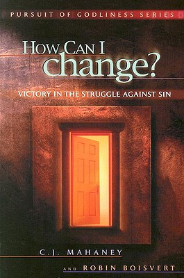 Image for How Can I Change? Victory in the Struggle Against Sin