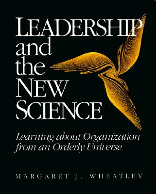 Image for Leadership and the New Science: Learning about Organization from an Orderly Universe