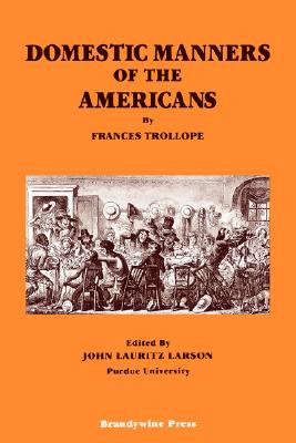 Domestic Manners of the Americans, Trollope, Frances