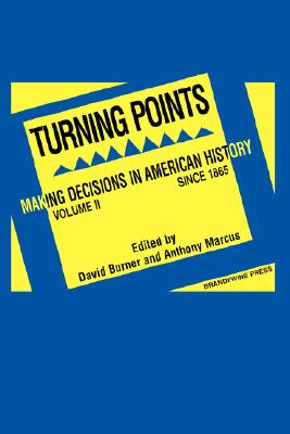 2: Turning Points: Making Decisions in American History