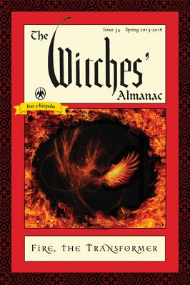 Image for The Witches' Almanac, Issue 34, Spring 2015-Spring 2016: Fire: The Transformer