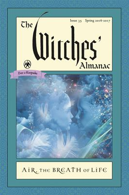 Image for The Witches' Almanac: Issue 35, Spring 2016 to Spring 2017: Air: The Breath of Life