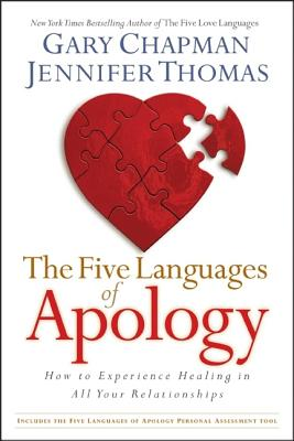 The Five Languages of Apology: How to Experience Healing in all Your Relationships, Chapman, Gary; Thomas, Jennifer M.