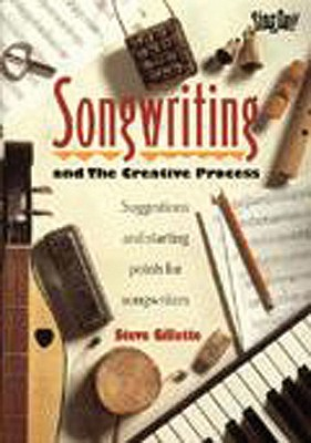 Image for SONGWRITING : AND THE CREATIVE PROCESS :