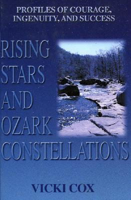 Image for Rising Stars and Ozark Constellations: Faces of Courage, Integrity, and Success