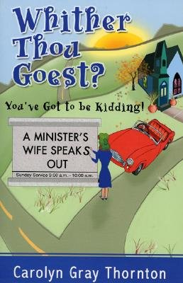 Image for Whither Thou Goests! You've Got To Be Kidding