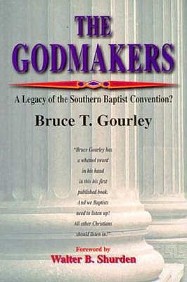 Image for The Godmakers: A legacy of the Southern Baptist Convention?