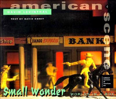 Image for David Levinthal: Small Wonders (American Scene (Washington, D.C.), 4,)