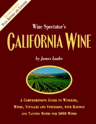 Wine Spectator's: California Wine, Laube, James
