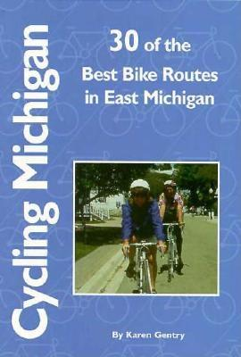 Image for Cycling Michigan: 30 Of the Best Bike Routes in East Michigan