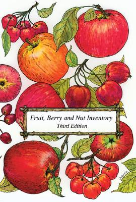 Image for Fruit, Berry and Nut Inventory: An Inventory of Nursery Catalogs Listing All Fruit, Berry and Nut Varieties Available by Mail Order in the United States