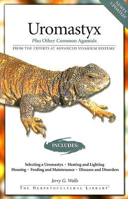 Uromastyx: Plus Other Common Agamids (Advanced Vivarium Systems), Jerry G. Walls