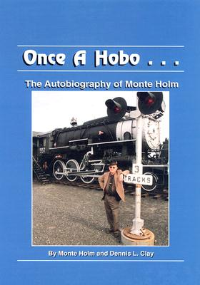 Image for Once A Hobo : The Autobiography of Monte Holm