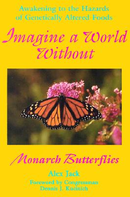 Image for IMAGINE A WORLD WITHOUT MONARCH BUTTERFL