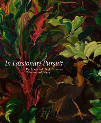 Image for In Passionate Pursuit: The Arlene and Harold Schnitzer Collection and Legacy