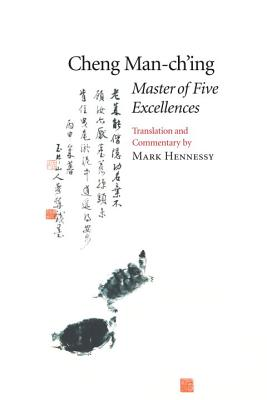 Master of Five Excellences, Cheng Man Ch'ing  ; Translator-Mark Hennessy