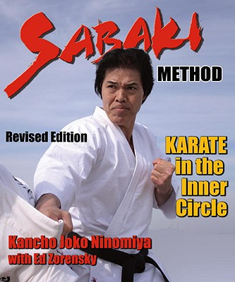 Sabaki Method: Karate in the Inner Circle, Ninomiya, Kancho Joko; Zorensky, Ed