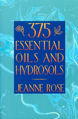 Image for 375 Essential Oils and Hydrosols
