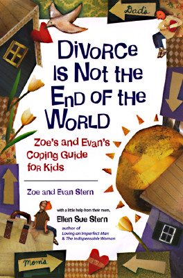 Image for Divorce Is Not the End of the World : Zoe's And Evan's Coping Guide for Kids