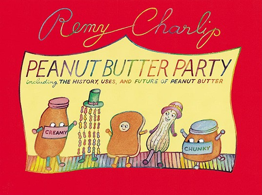 Image for Peanut Butter Party: Including the History, Uses, and Future of Peanut Butter