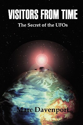 Image for Visitors from Time: The Secret of the Ufos