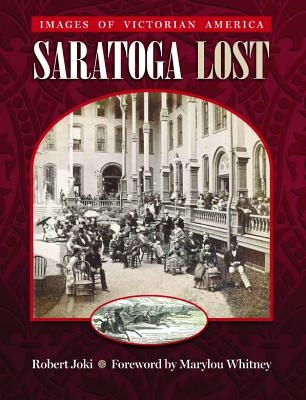 Image for Saratoga Lost: Images of Victorian America