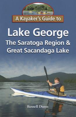 Image for A Kayaker's Guide to Lake George, the Saratoga Region & Great Sacandaga Lake