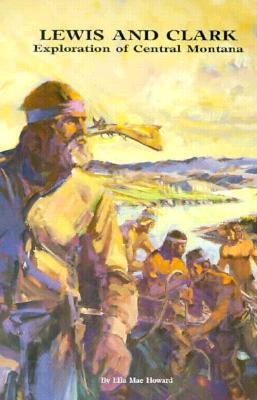 Image for Lewis & Clark Exploration of Central Montana
