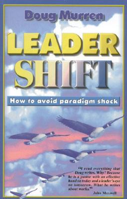 Image for Leader Shift: How to Avoid Paradigm Shock