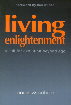 Image for Living Enlightenment: A Call for Evolution Beyond Ego