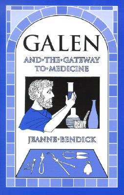 Galen and the Gateway to Medicine (Living History Library), Jeanne Bendick