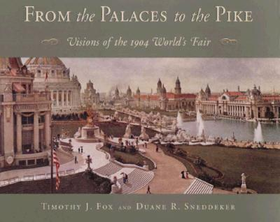 Image for From the Palaces to the Pike: Visions of the 1904 World's Fair