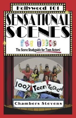 Image for Sensational Scenes for Teens : The Scene Studyguide for Teen Actors! (Hollywood 101)