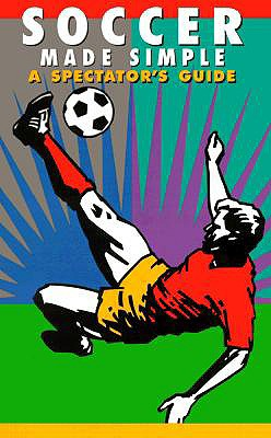 Image for Soccer Made Simple: A Spectator's Guide (Spectator Guide Series)