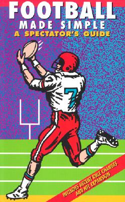 Image for Football Made Simple: A Spectator's Guide (Spectator Guide Series)