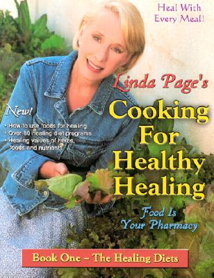 Image for LINDA PAGE'S COOKING FOR HEALTHY HEALING FOOD IS YOUR PHARMACY - BOOK ONE THE HEALING DIETS